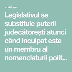 Legislativul se substituie puterii judecătorești atunci când inculpat este un membru al nomenclaturii politice Vertical Bar