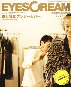 Eyescream May 2007 : Jun Takahashi, Undercover - the Fashion Spot Jun Takahashi, Narciso Rodriguez, Undercover, May, Spring Summer, Archive, Advertising, Fashion, Modern Contemporary