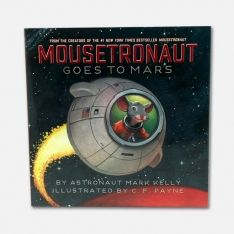 Mousetronaut Goes to Mars, Mark Kelly. Available at TeichDesign.com $17