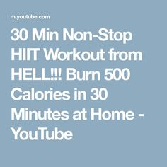 30 Min Non-Stop HIIT Workout from HELL!!! Burn 500 Calories in 30 Minutes at Home - YouTube Burn 500 Calories, Hiit, Burns, Workouts, Youtube, Work Outs, Excercise, Workout Exercises, Fitness Exercises