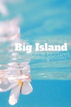 Budget travel guide for Hawaii's Big Island.