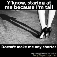 Of course, it won't stop them trying. #tallgirlproblems