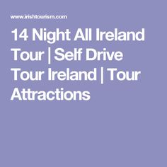 14 Night All Ireland  Tour   Self Drive Tour Ireland   Tour Attractions