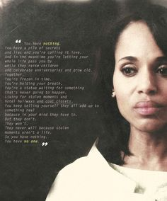 End it now.  #olivia pope #scandal.  stolen moments arent a life.