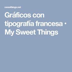 Gráficos con tipografía francesa • My Sweet Things