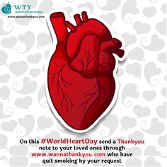 On this #WorldHeartDay send a Thankyou note to your loved ones through www.wannathankyou.com who have quit smoking by your request. #WannaThankYou #WTY