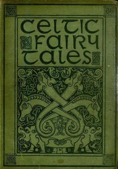 """The 1891 'Celtic Fairy Tales' by Joseph Jacobs is an anthology that includes """"Munachar and Manachar"""", the """"Brewery of Eggshells"""", and """"Fair, Brown and Trembling"""". The classic writings have culture related tales that have Celtic origin Vintage Book Covers, Vintage Books, Vintage Art, Vintage Antiques, Old Books, Antique Books, Book Cover Art, Book Art, Graphic Design Magazine"""