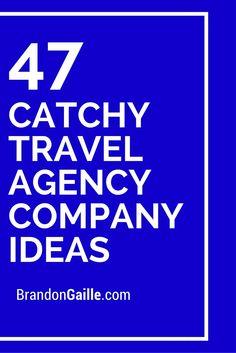 47 Catchy Travel Agency Company Ideas