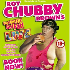 """Roy Chubby Brown live at VIVA Blackpool 2015"" on September 11, 2015 at 7:30pm-10:00pm. Roy Chubby Brown challenges you to ditch the diet, out down the lettuce and encourages you... 'Don't Get Fit... GET FAT!' Category: Arts 