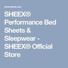 SHEEX® Performance Bed Sheets & Sleepwear - SHEEX® Official Store
