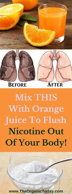 Mix THIS With Orange Juice To Flush Nicotine Out Of Your Body! #DetoxCleanseSmoking