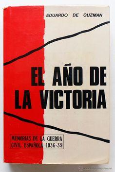 EL AÑO DE LA VICTORIA- MEMORIAS DE LA GUERRA CIVIL ESPAÑOLA 1936-1939 -EDUARDO GUZMAN El Desván de Bartleby C/,Niebla 37. Sevilla