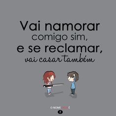 e casou! Love Quotes, Funny Quotes, More Than Words, Good Mood, Inspire Me, Favorite Quotes, Hilarious, Love You, Jokes