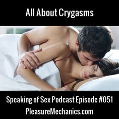 All About Crygasms! Click image for a free podcast episode.