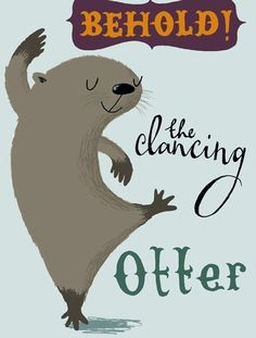 Doesn't he make you want to dance too?  Dancing Otter by Nicola Slater