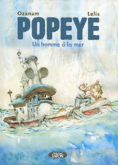 Buy Popeye - Un homme à la mer by Marcello Lelis, Ozanam and Read this Book on Kobo's Free Apps. Discover Kobo's Vast Collection of Ebooks and Audiobooks Today - Over 4 Million Titles! Storytelling Techniques, Disney Monsters, Film D'animation, Manga Comics, Illustrations, Comic Strips, This Book, Sketches, Movie Posters