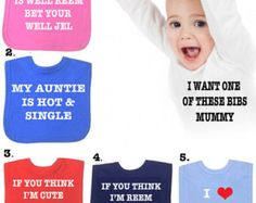 2 x Bibs Auntie is cute choose one of my slogans or DESIGN YOUR OWN