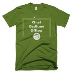 Chief Bedtime officer – Olive Green – Front