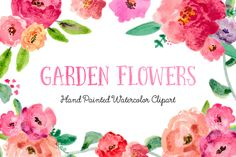 Garden Flowers Watercolor Clipart by Bella Love Letters on Creative Market