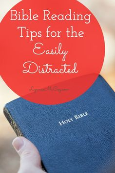 If you are prone to distraction and have a hard time keeping up with your Bible reading, these Bible reading tips for the easily distracted should help you.