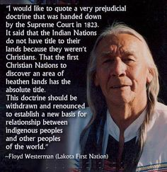 - Floyd Westerman ~ Lakota - we should petition for this law to be changed.