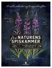 Fra naturens spiskammer av Jim Hensley, Nina Dreyer Hensley og Anne Mæhlum (Innbundet)