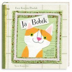 Ja, Bobik, czyli prawdziwa historia o kocie, który myślał, że jest królem