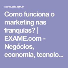 Como funciona o marketing nas franquias? | EXAME.com - Negócios, economia, tecnologia e carreira