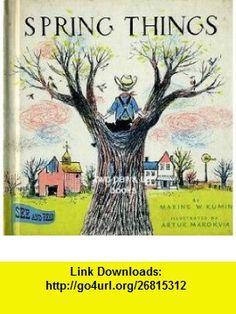 Spring Things (9780399606045) Maxine Kumin , ISBN-10: 0399606041  , ISBN-13: 978-0399606045 ,  , tutorials , pdf , ebook , torrent , downloads , rapidshare , filesonic , hotfile , megaupload , fileserve