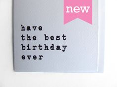 New Birthday Card  Have the best birthday ever  by Alfamarama