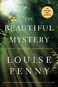 The Beautiful Mystery (Chief Inspector Gamache Novel #8) by Louise Penny:  THE BEAUTIFUL MYSTERY (Chapter 1) As the last note of the chant escaped the Blessed Chapel a great silence fell, and with it came an even greater disquiet. The silence stretched on. And on. These were men used to silence, but this seemed extreme,...