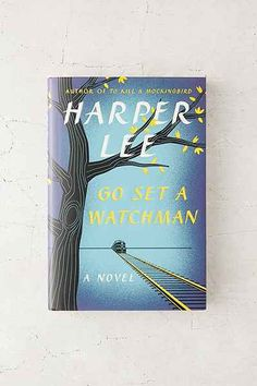 Go Set A Watchman: A Novel By Harper Lee - Urban Outfitters