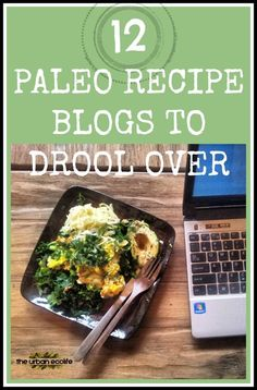 12 Paleo Recipe Blogs To Drool Over - The Urban Ecolife