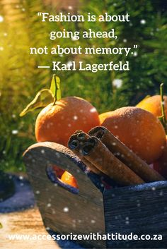 """Fashion is about going ahead, not about memory"""" Karl Lagerfield"""