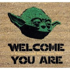 Star Wars -Yoda door mat -welcome you are mat - geekery fan art. $50.00, via Etsy. I need to get this for a lot of people!!