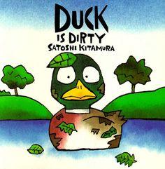 Duck Is Dirty by Satoshi Kitamura https://www.amazon.com/dp/0374318859/ref=cm_sw_r_pi_dp_x_4-oNyb569TDV4