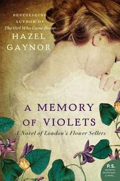 A Memory of Violets: A Novel of London's Flower Sellers #Must Read Books #2015 Must Read Books #Books
