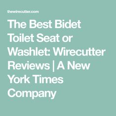 The Best Bidet Toilet Seat or Washlet: Wirecutter Reviews   A New York Times Company