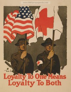 Loyalty to one means loyalty to both. LOC Summary: Poster showing two soldiers, one holding an American flag, the other the flag of the Red Cross, and promoting loyalty to both. Date Created/Published: between 1914 and 1918. WW1 propaganda poster provided by LOC. Original medium: 1 photomechanical print (poster) : offset, color.
