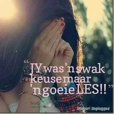Jy was Afrikaanse Quotes, Disappointment, True Stories, Wise Words, Favorite Quotes, Me Quotes, Language, Memories, Thoughts