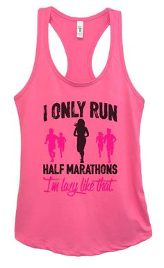 Womens I Only Run Half Marathons I'm Lazy Like That Grapahic Design Fitted Tank Top