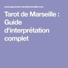 Tarot de Marseille : Guide d'interprétation complet
