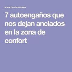 7 autoengaños que nos dejan anclados en la zona de confort