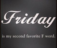 Friday ....