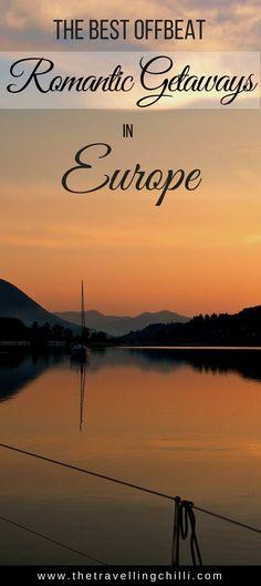 The best offbeat romantic getaways in Europe