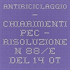 Antiriciclaggio – Chiarimenti PEC – RISOLUZIONE N. 88/E DEL 14 ottobre 2014 | Studio Olivieri – Commercialisti in Roma