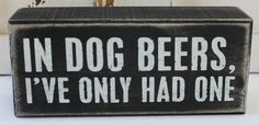 Black Dog Beers Wood Sign - Pet Lover Sayings & Decor - Primitives by Kathy from California Seashell Company