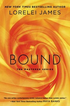 Bound: The Mastered Series by Lorelei James. Loved BOUND!! A definite must read!! ;)