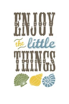 Enjoy the little things by Lu Green, via Flickr