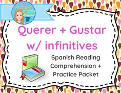 Spanish 1 Reading Comprehension: Querer + Gustar w/ InfinitivesExprsate 1 Chapter 3 part 1This packet contains a reading passage that includes the verbs GUSTAR and QUERER with infinitives to discuss interests and make plans. There are then various activities to be used as follow-up to the reading.In the attached activities, students are called to:* identify and define the infinitives in the passage* identify the forms of gustar in the passage* answer true/false questions for reading…